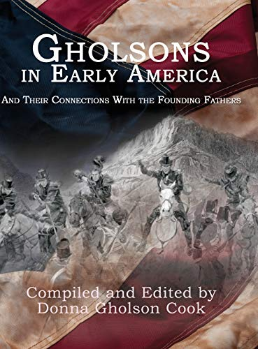 Compare Textbook Prices for Gholsons in Early America: And Their Connections with the Founding Fathers Illustrated Edition ISBN 9781631321030 by Gholson Cook, Donna,Gholson Cook, Donna