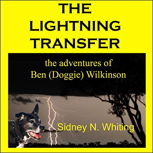 The Lightning Transfer: The Adventures of Ben (Doggie) Wilkinson Titelbild