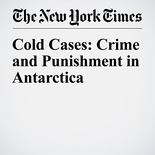 Cold Cases: Crime and Punishment in Antarctica cover art