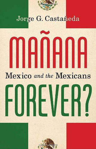 Image of Manana Forever?: Mexico and the Mexicans