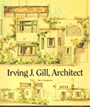 Irving J. Gill, Architect