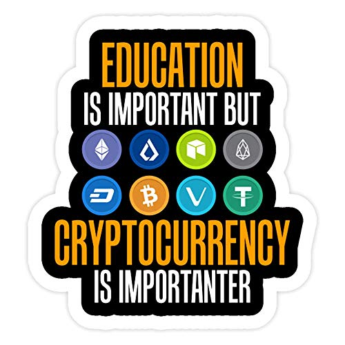 DKISEE 3 PCs Stickers Education is Important But Crypto is Importanter - 4 inches Die-Cut Wall Decals for Laptop Window Car Bumper Water Bottle