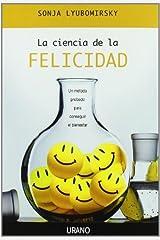 CIENCIA DE LA FELICIDAD, LA (Spanish Edition) by SONJA LYUBOMIRSKY (2008-03-01) Paperback
