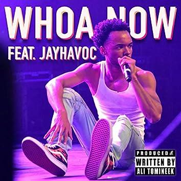 Whoa Now (feat. Jayhavoc)