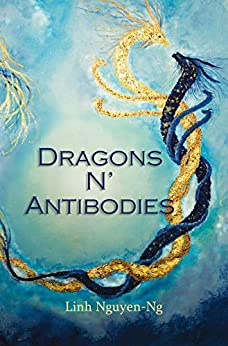 Dragons N' Antibodies by [Linh Nguyen-Ng]