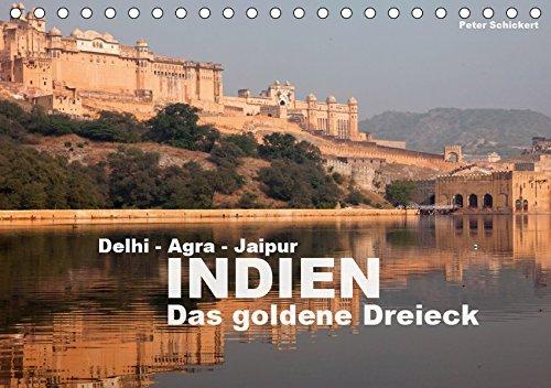 Indien - das goldene Dreieck, Delhi-Agra-Jaipur (Tischkalender 2019 DIN A5 quer): Die faszinierenden kulturellen Höhepunkte des goldenen Dreiecks im Norden Indiens. (Monatskalender, 14 Seiten )
