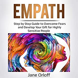 Empath     Step-by-Step Guide to Overcome Fears and Develop Your Gift for Highly Sensitive People              By:                                                                                                                                 Jane Orloff                               Narrated by:                                                                                                                                 Scott Fauber                      Length: 1 hr and 24 mins     Not rated yet     Overall 0.0