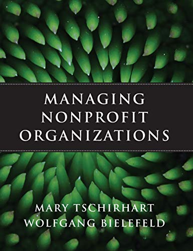 Compare Textbook Prices for Managing Nonprofit Organizations 1 Edition ISBN 9780470402993 by Tschirhart, Mary,Bielefeld, Wolfgang