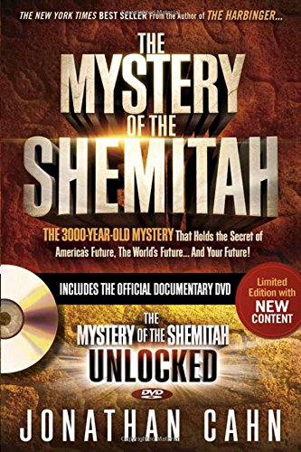 The Mystery of the Shemitah With DVD: The 3,000-Year-Old Mystery That Holds the Secret of America's Future, the World's Future, and Your Future! -  Cahn, Jonathan, Paperback
