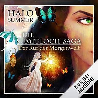 Der Ruf der Morgenwelt     Die Sumpfloch-Saga 7.2              Autor:                                                                                                                                 Halo Summer                               Sprecher:                                                                                                                                 Anne Düe                      Spieldauer: 16 Std. und 53 Min.     92 Bewertungen     Gesamt 4,9