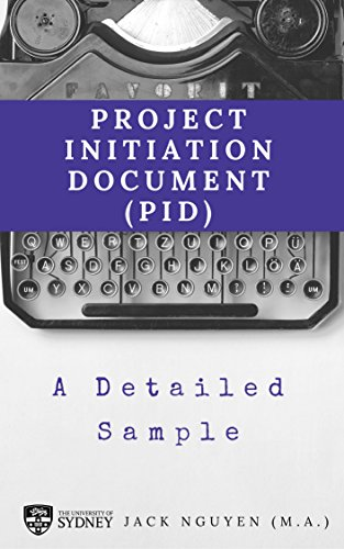 Project Initiation Document (PID) - A Detailed Sample: A Template for your next PID (English Edition)