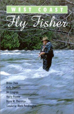 West, O: West Coast Fly Fisher: A Celebration of West Coast Flies