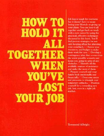 How to Hold It All Together When You'Ve Lost Your Job (Vgm Career Books)