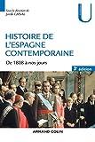 Histoire De L'espagne Contemporaine - De 1808 À Nos Jours