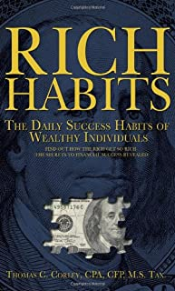 Rich Habits: The Daily Success Habits of Wealthy Individuals: Find Out How the Rich Get So Rich (the Secrets to Financial ...