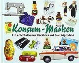 Konsum-Marken 3: Ein unterhaltsamer Rückblick auf das Ostprodukt