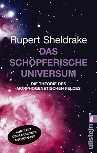 Das schöpferische Universum: Die Theorie des Morphogenetischen Feldes (0)