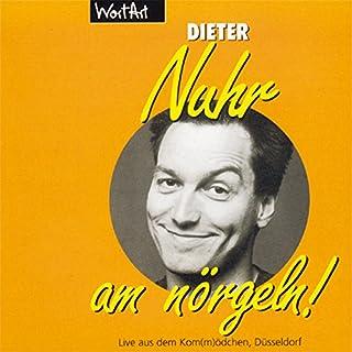 Nuhr am nörgeln                   Autor:                                                                                                                                 Dieter Nuhr                               Sprecher:                                                                                                                                 Dieter Nuhr                      Spieldauer: 1 Std. und 14 Min.     73 Bewertungen     Gesamt 4,3
