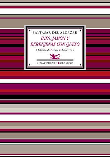 Inés, jamón y berenjenas con queso: (Antología poética): 114 (Antologías)