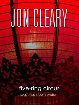 Five-Ring Circus: Suspense Down Under (The Scobie Malone Novels Book 15) by [Jon Cleary]