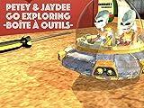 Petey & Jaydee Go Exploring - Boîte à Outils