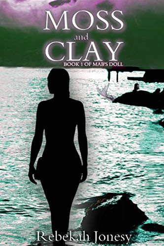 Moss and Clay (Mab's Doll Book 1)