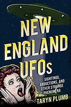 New England UFOs  Sightings Abductions and Other Strange Phenomena