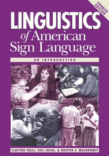 Linguistics of American Sign Language: An Introduction, 4th Ed.