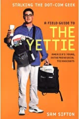 A Field Guide to the Yettie: America's Young, Entrepreneurial Technocrats Paperback