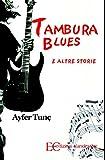 Tambura blues (Italian Edition)