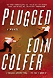 Image of Plugged: A Novel