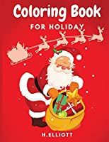 Coloring Book For Holiday: Happy Holiday Coloring Book, Holiday Coloring Pages For Kids 4+, Boys and Girls, Fun And Unique Holiday Coloring Paperback