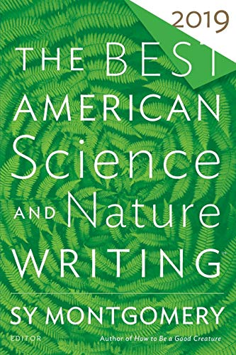 Compare Textbook Prices for The Best American Science and Nature Writing 2019 The Best American Series ®  ISBN 9781328519009 by Montgomery, Sy,Green, Jaime