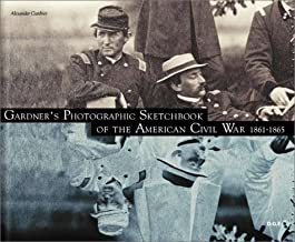 Gardner's Photographic Sketchbook of the American Civil War 1861-1865
