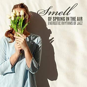 Smell of Spring in the Air. Energetic Rhythms of Jazz