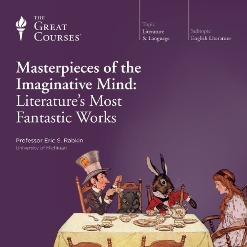 Masterpieces of the Imaginative Mind: Literature's Most Fantastic Works audiobook cover art