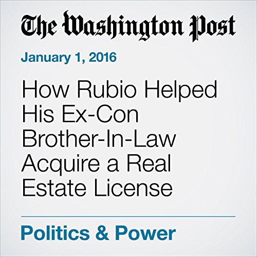 How Rubio Helped His Ex-Con Brother-In-Law Acquire a Real Estate License audiobook cover art