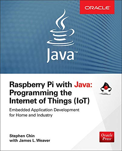 Raspberry Pi with Java: Programming the Internet of Things (IoT)...