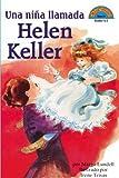 Una Nina Llamada Helen Keller/A girl named Helen Keller (HOLA, LECTOR (HELLO READER) (SPANISH))