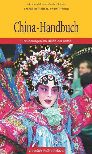 China-Handbuch: Erkundungen im Reich der Mitte (Trescher-Reiseführer)