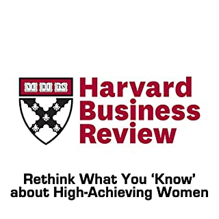 Rethink What You 'Know' about High-Achieving Women (Harvard Business Review) cover art