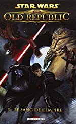 Star Wars - The Old Republic Tome 1 - Le Sang De L'empire de FREED-A+ROSS-D