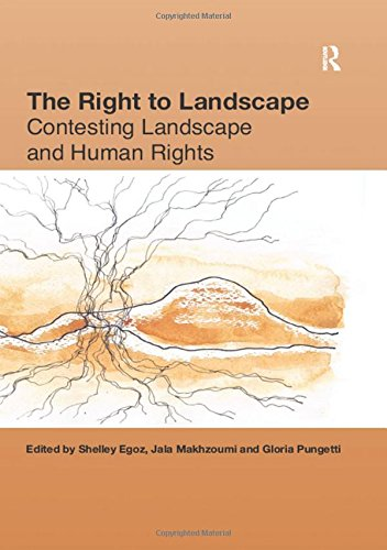 The Right to Landscape: Contesting Landscape and Human Rights