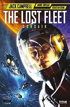 The Lost Fleet: Corsair #1 by [Jack Campbell, Alex Ronald, Andre Siregar, Bambang Irawan, Sebastian Cheng]