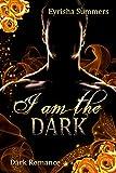I am the Dark: Dark Mafia Romance (Teil 1 von 2)