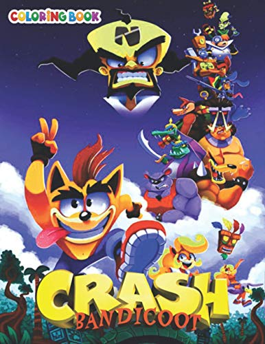 Crash Bandicoot Coloring Book: +50 Crash Bandicoot colouring pages for Kids and Adults,+50 Amazing Drawings - All Characters , Weapons & Other...Original Design