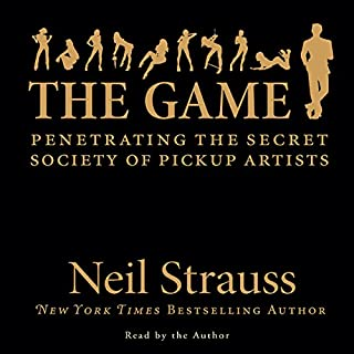 The Game     Penetrating the Secret Society of Pickup Artists              Auteur(s):                                                                                                                                 Neil Strauss                               Narrateur(s):                                                                                                                                 Neil Strauss                      Durée: 9 h et 27 min     103 évaluations     Au global 4,2
