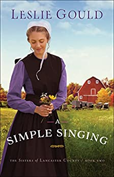 A Simple Singing (The Sisters of Lancaster County Book #2) by [Leslie Gould]