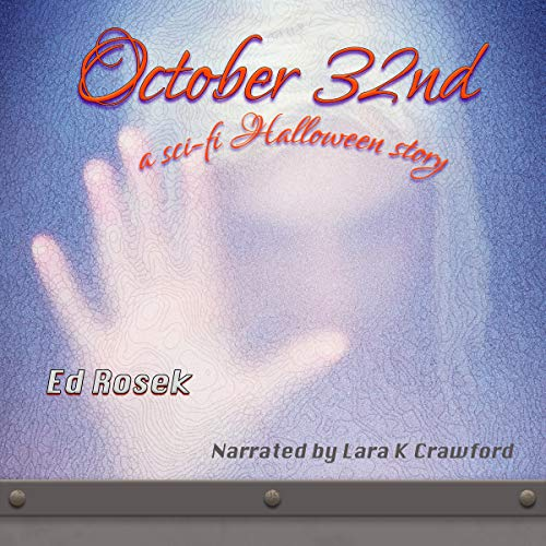 October 32nd: A Sci-Fi Halloween Story audiobook cover art