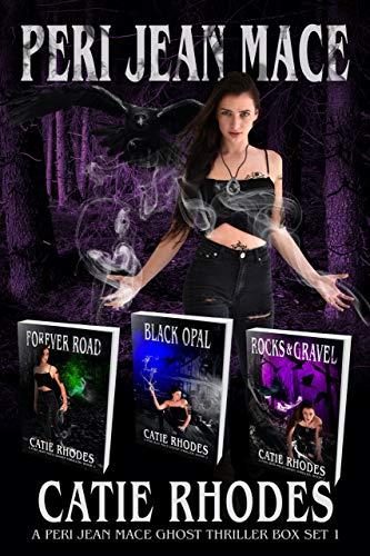 Peri Jean Mace Ghost Thriller Box Set 1: Books 1-3: Forever Road, Black Opal, Rocks & Gravel (Peri Jean Mace Ghost Thrillers)